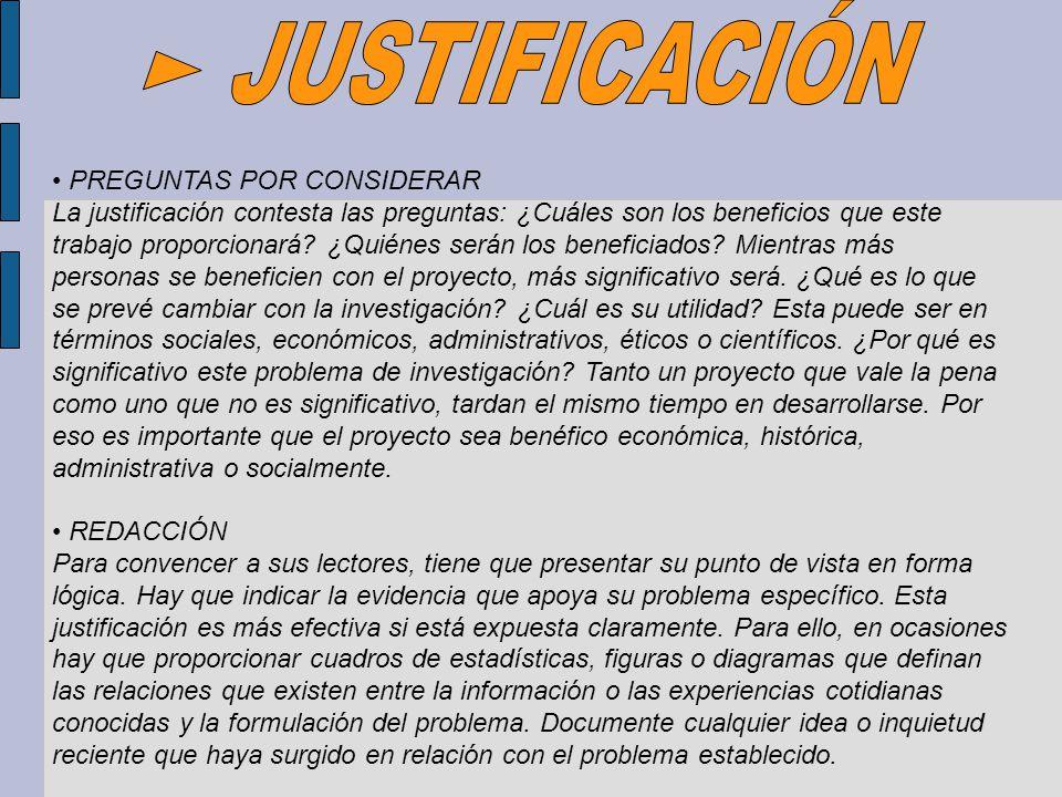 ► JUSTIFICACIÓN • PREGUNTAS POR CONSIDERAR