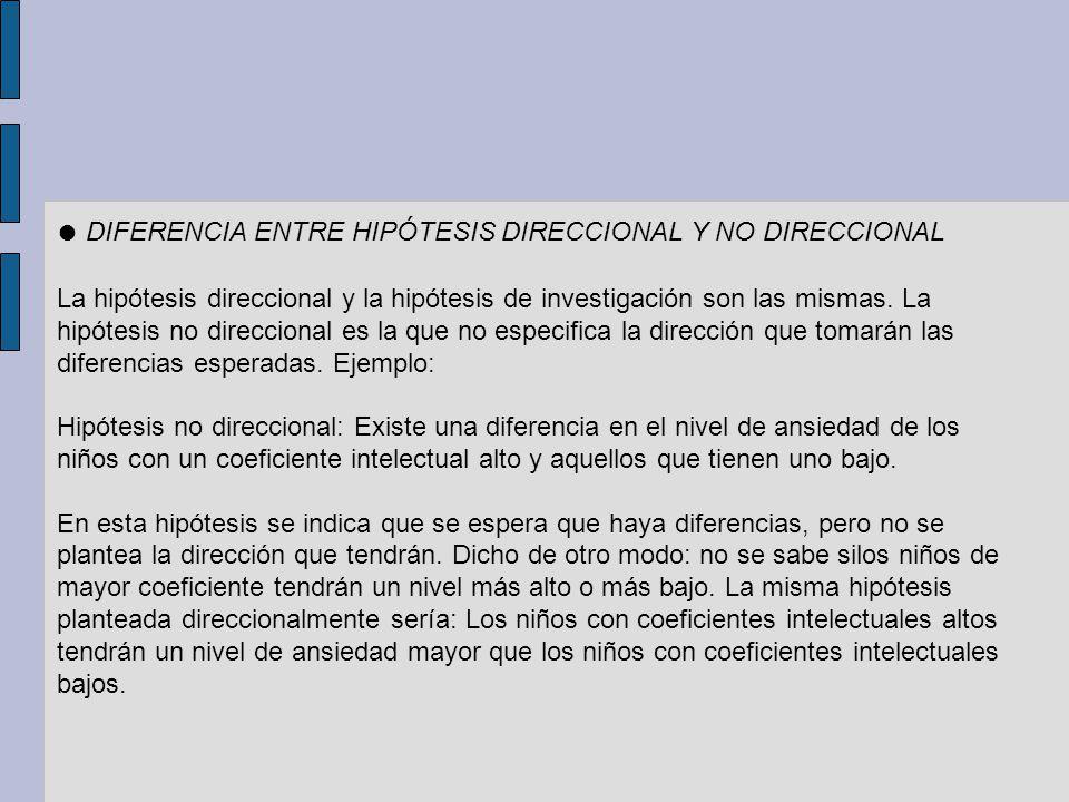 ● DIFERENCIA ENTRE HIPÓTESIS DIRECCIONAL Y NO DIRECCIONAL