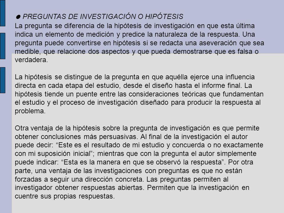 ● PREGUNTAS DE INVESTIGACIÓN O HIPÓTESIS