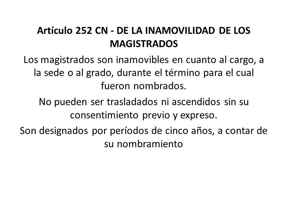 Artículo 252 CN - DE LA INAMOVILIDAD DE LOS MAGISTRADOS