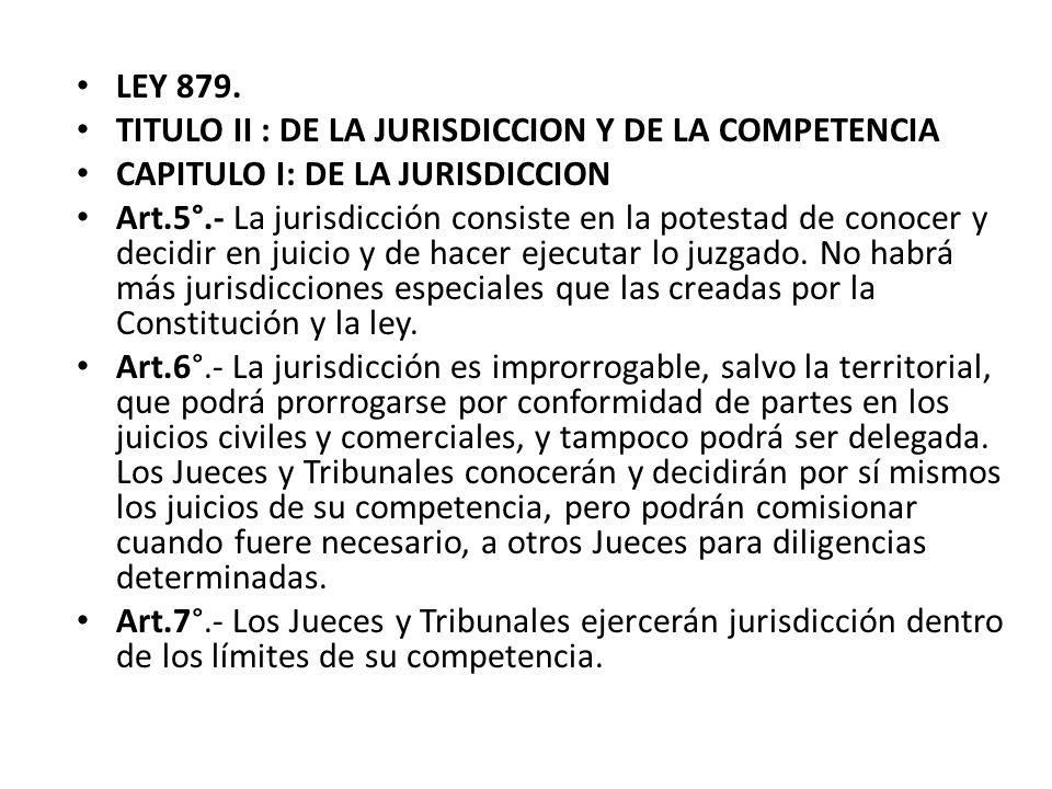 LEY 879. TITULO II : DE LA JURISDICCION Y DE LA COMPETENCIA. CAPITULO I: DE LA JURISDICCION.