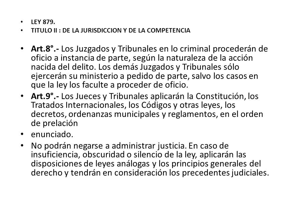 LEY 879. TITULO II : DE LA JURISDICCION Y DE LA COMPETENCIA.