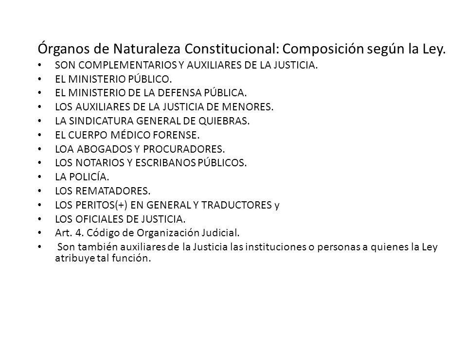 Órganos de Naturaleza Constitucional: Composición según la Ley.