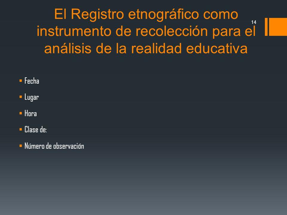 El Registro etnográfico como instrumento de recolección para el análisis de la realidad educativa