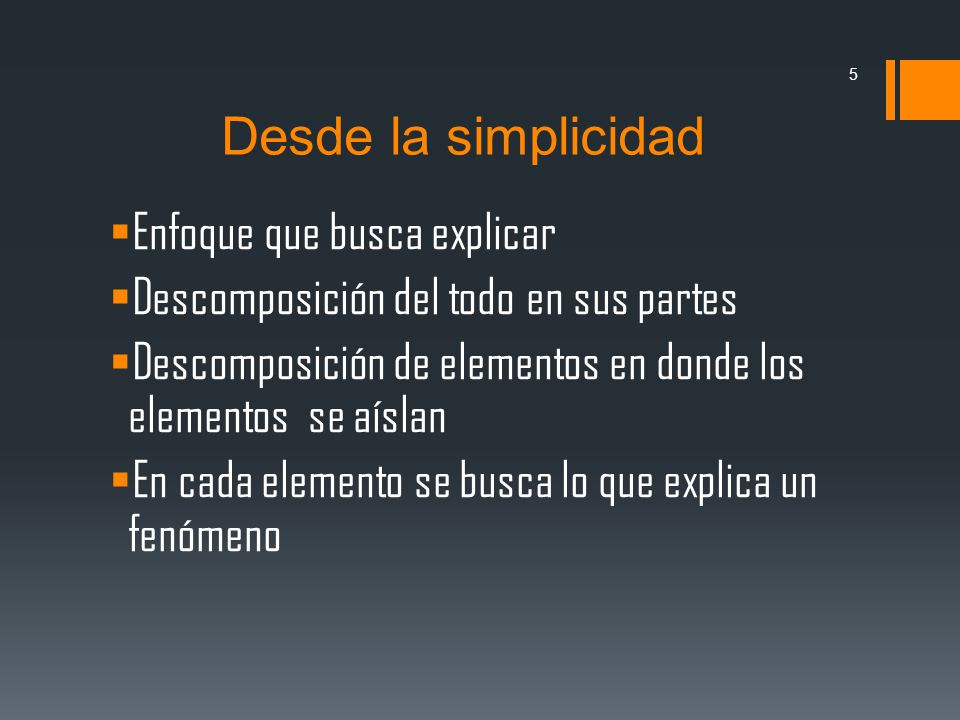 Desde la simplicidad Enfoque que busca explicar