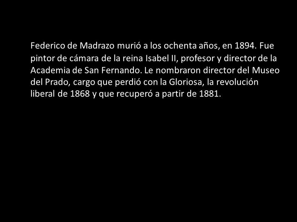 Federico de Madrazo murió a los ochenta años, en 1894