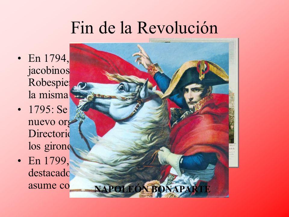 Fin de la Revolución En 1794, los dirigentes jacobinos, incluido Robespierre, mueren en la misma guillotina.