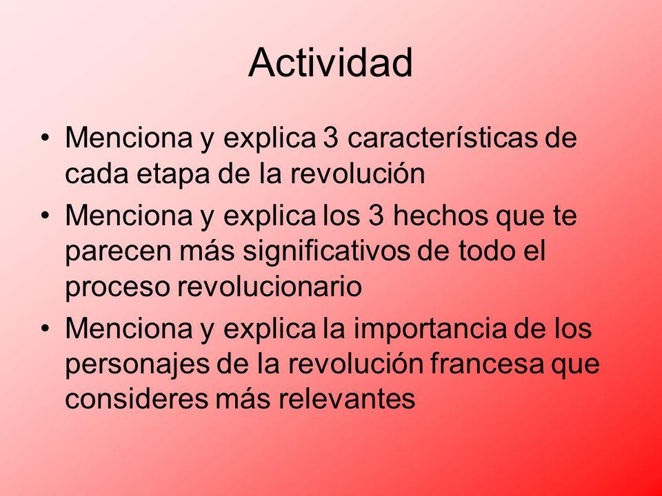Actividad Menciona y explica 3 características de cada etapa de la revolución.