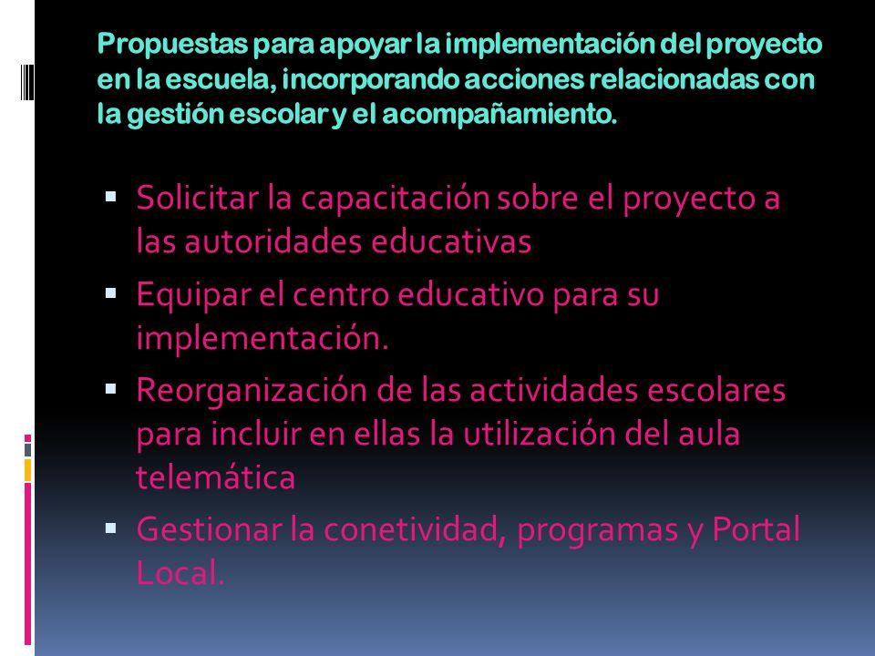 Equipar el centro educativo para su implementación.
