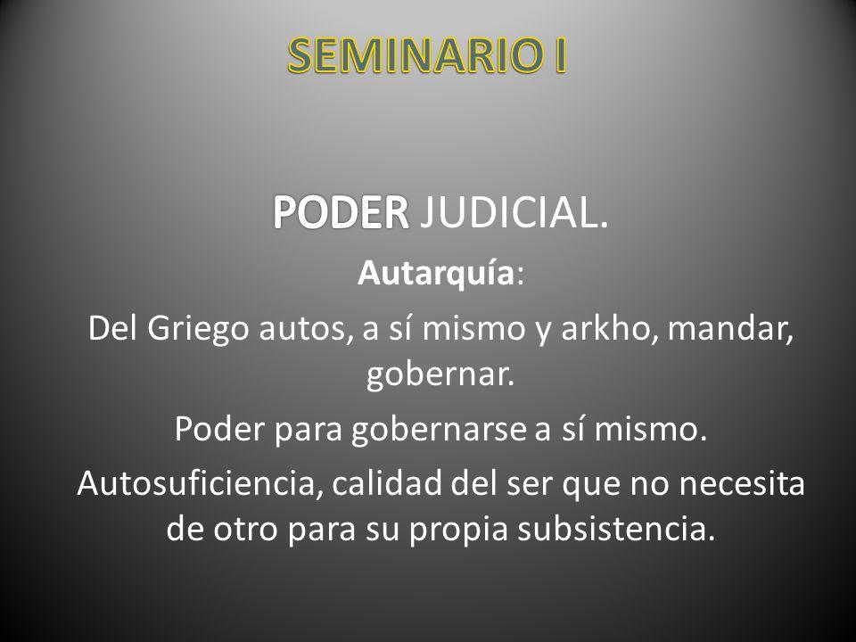 SEMINARIO I PODER JUDICIAL. Autarquía: