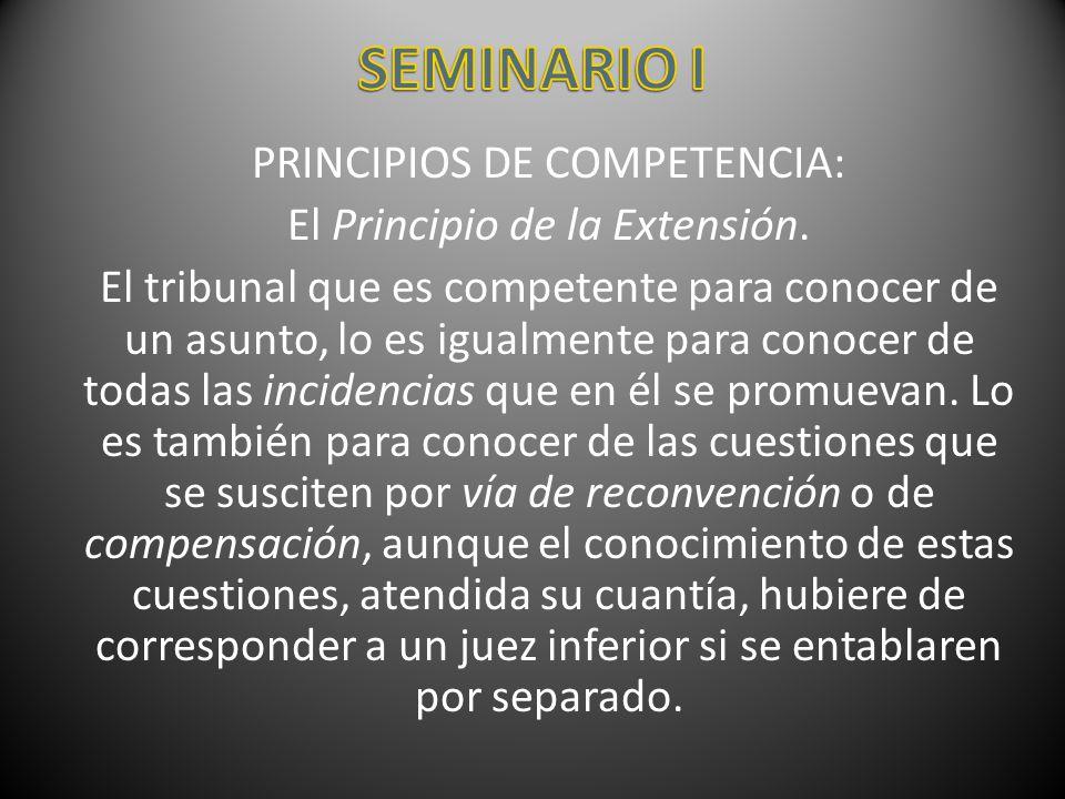 SEMINARIO I PRINCIPIOS DE COMPETENCIA: El Principio de la Extensión.