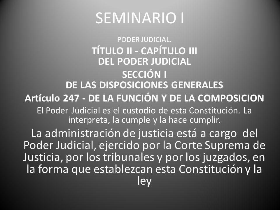 SEMINARIO I PODER JUDICIAL. TÍTULO II - CAPÍTULO III DEL PODER JUDICIAL. SECCIÓN I DE LAS DISPOSICIONES GENERALES.