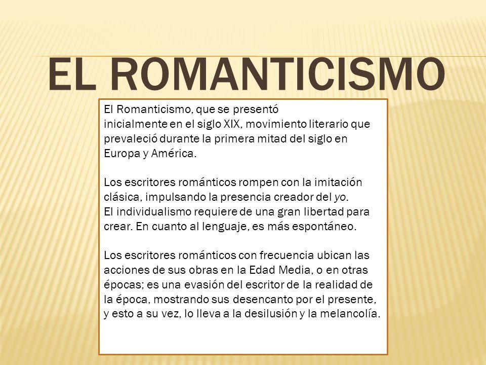 EL ROMANTICISMO El Romanticismo, que se presentó