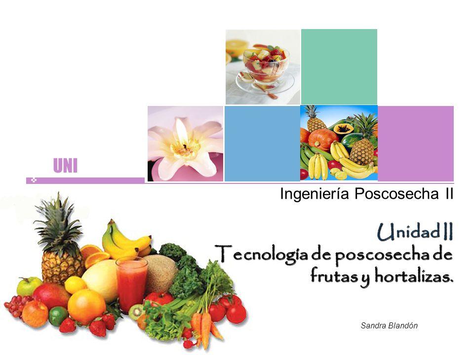 Unidad II Tecnología de poscosecha de frutas y hortalizas.
