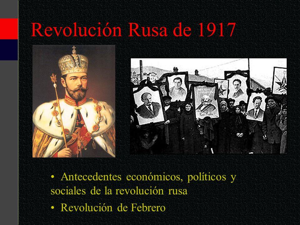 Revolución Rusa de 1917 Antecedentes económicos, políticos y sociales de la revolución rusa.