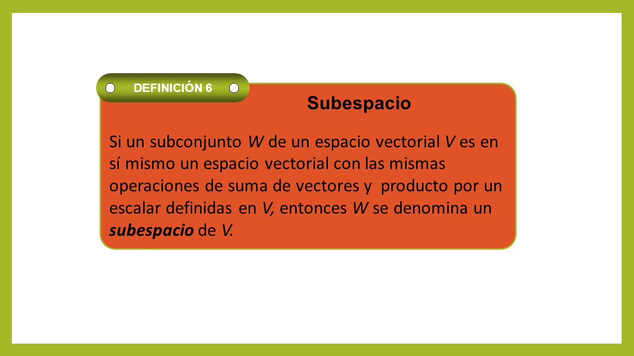Si un subconjunto W de un espacio vectorial V es en