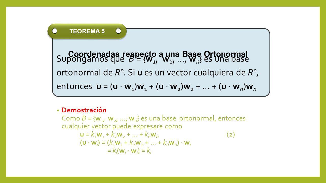 Supongamos que B = {w1, w2, …, wn} es una base