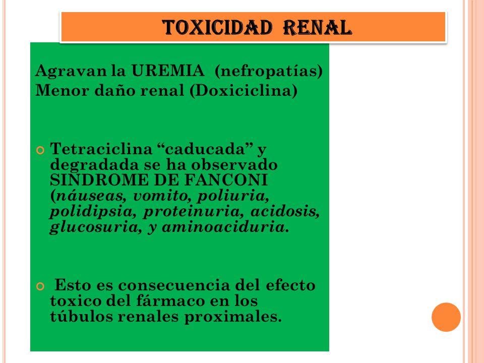 Toxicidad renal Agravan la UREMIA (nefropatías)