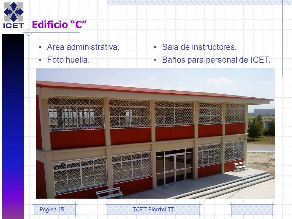 Edificio C • Área administrativa. • Foto huella.