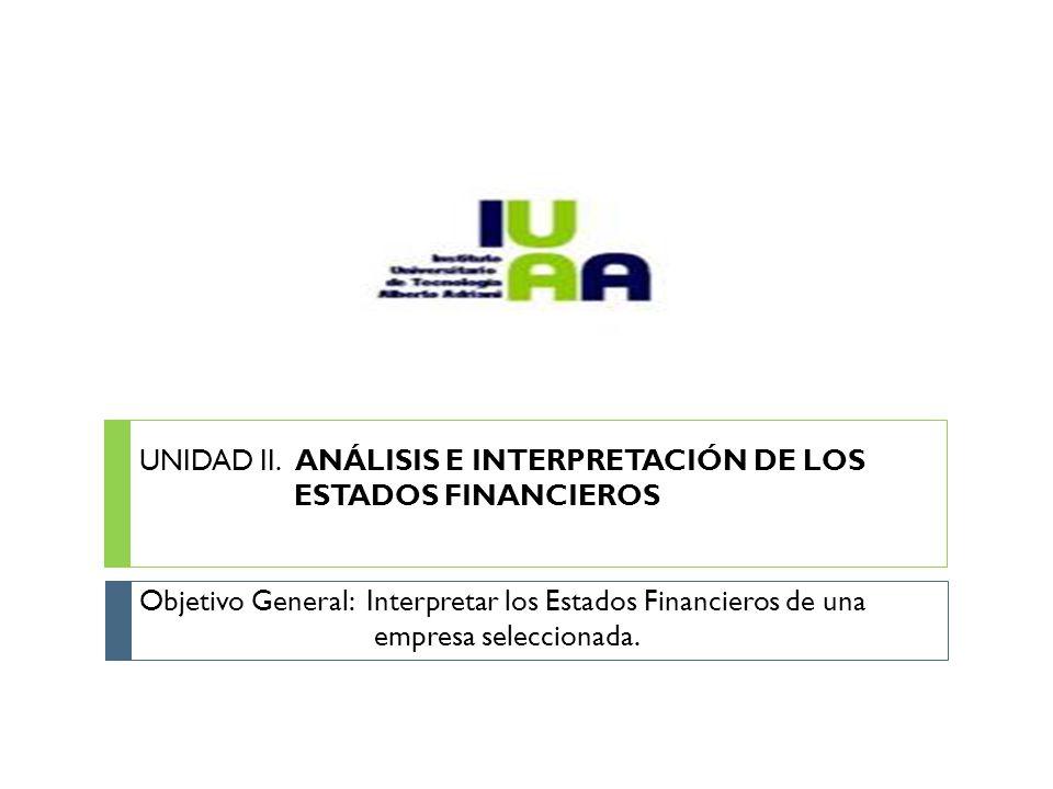 UNIDAD II. ANÁLISIS E INTERPRETACIÓN DE LOS ESTADOS FINANCIEROS