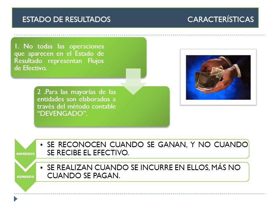 ESTADO DE RESULTADOS CARACTERÍSTICAS