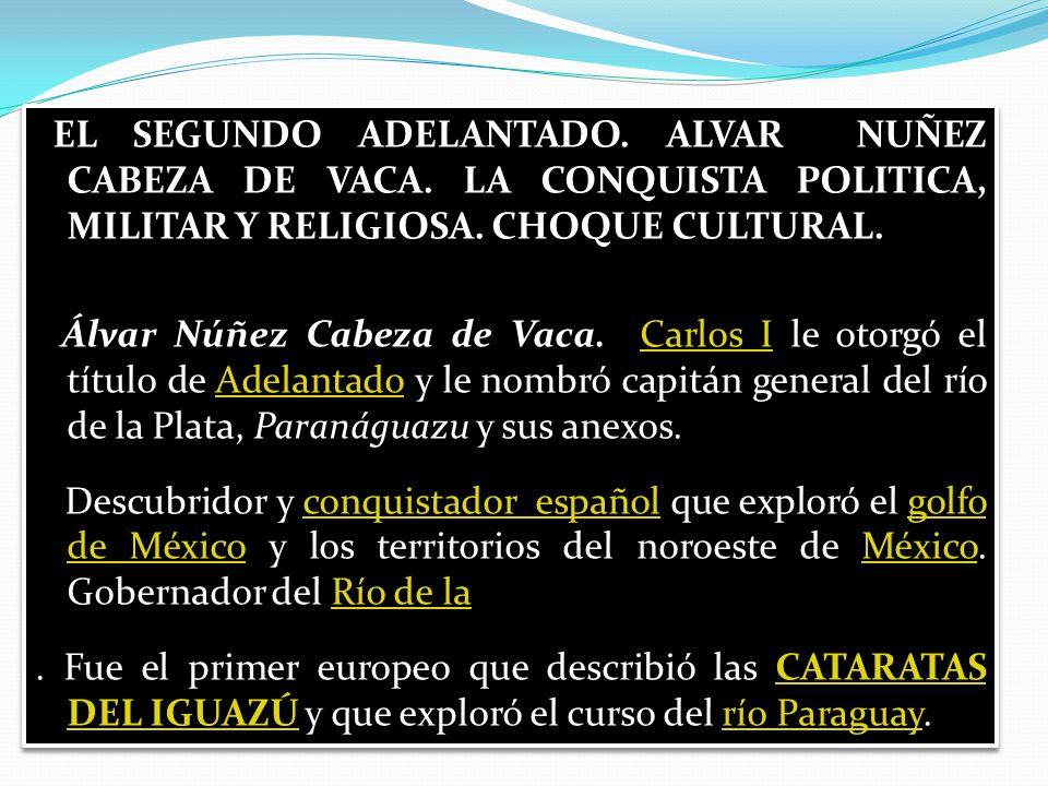 EL SEGUNDO ADELANTADO. ALVAR NUÑEZ CABEZA DE VACA
