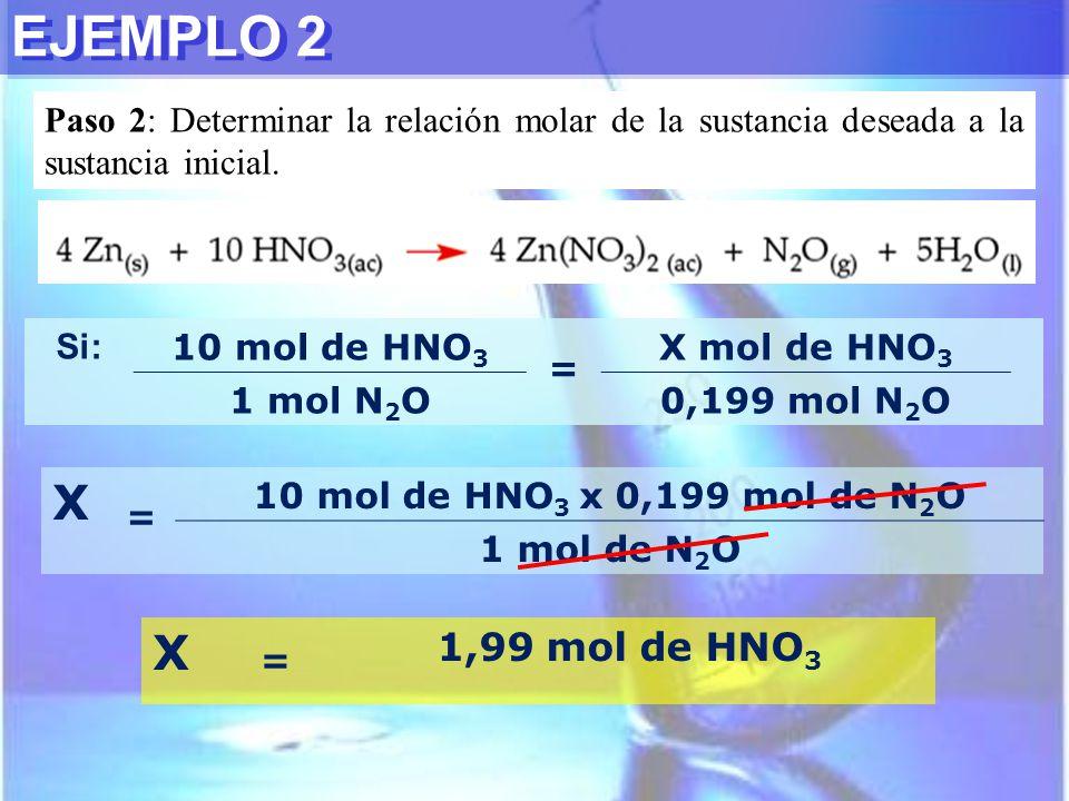 EJEMPLO 2 Paso 2: Determinar la relación molar de la sustancia deseada a la sustancia inicial. Si: