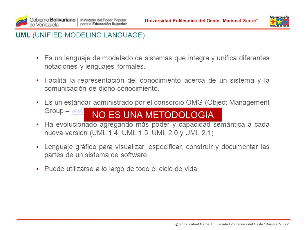 NO ES UNA METODOLOGIA UML (UNIFIED MODELING LANGUAGE)