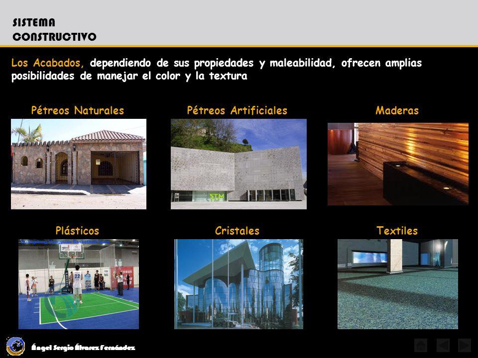 Sistema Constructivo Los Acabados, dependiendo de sus propiedades y maleabilidad, ofrecen amplias posibilidades de manejar el color y la textura.