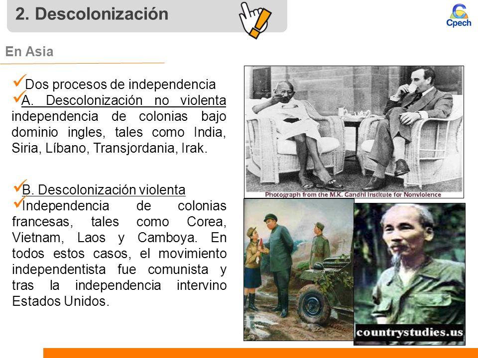 2. Descolonización En Asia Dos procesos de independencia