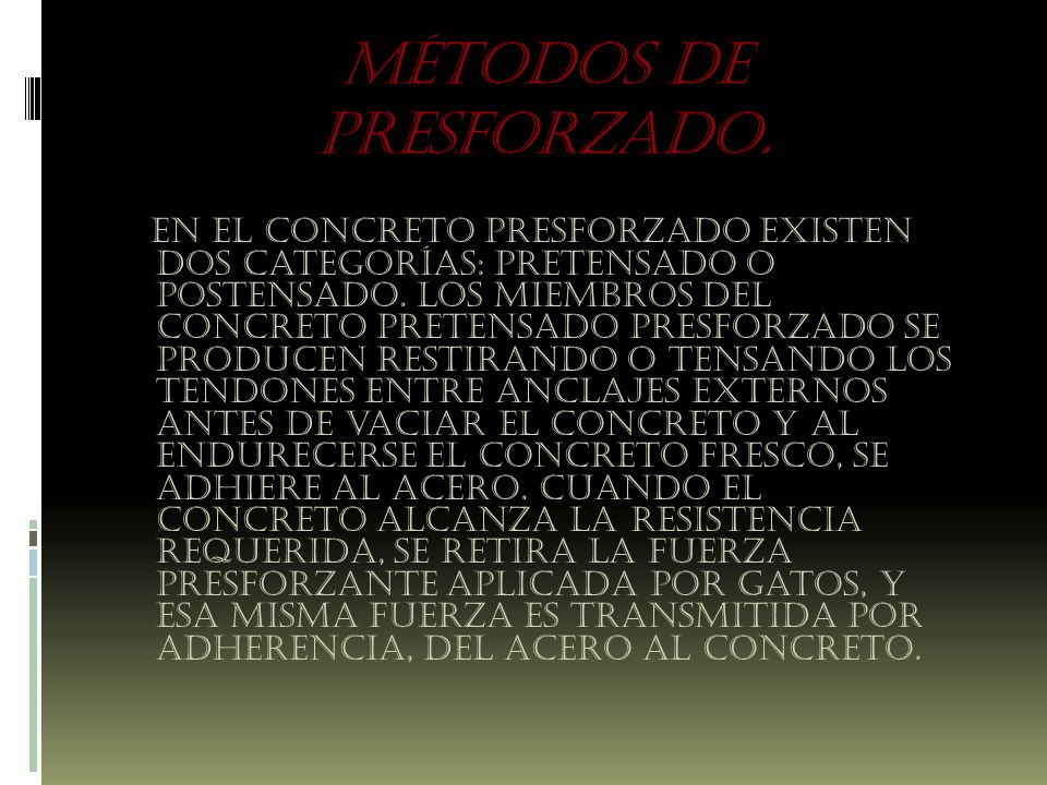 MÉTODOS DE PRESFORZADO.