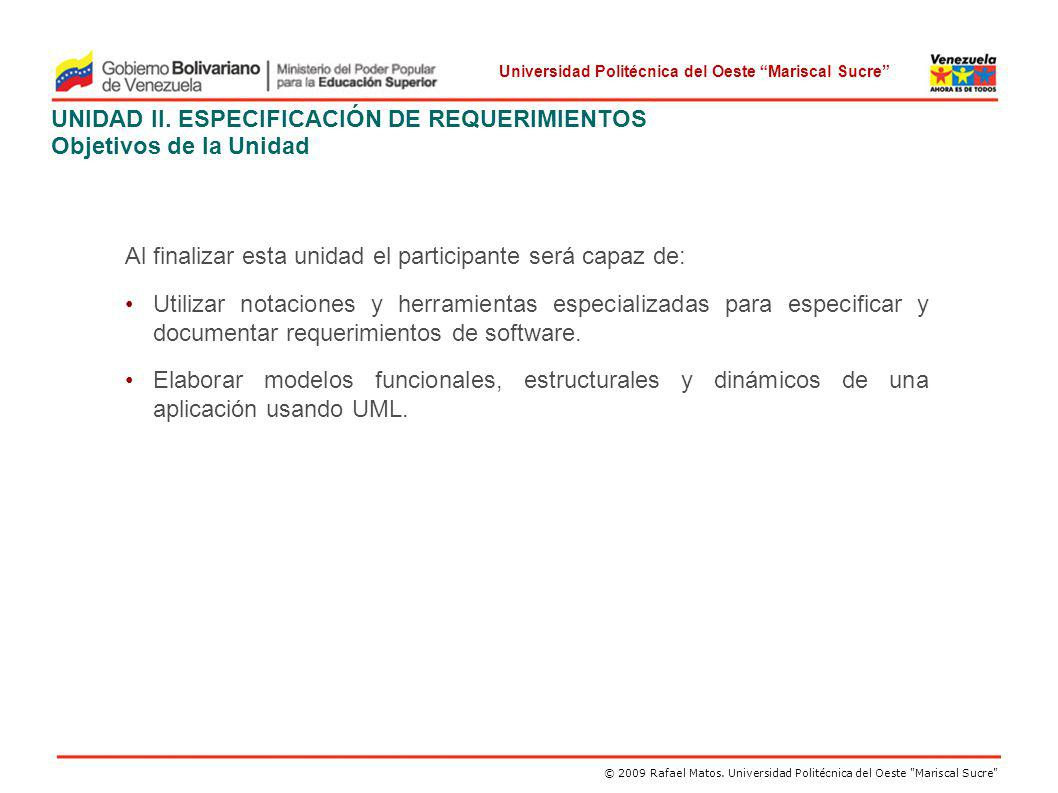 UNIDAD II. ESPECIFICACIÓN DE REQUERIMIENTOS Objetivos de la Unidad