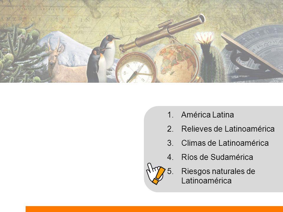 América Latina Relieves de Latinoamérica. Climas de Latinoamérica.