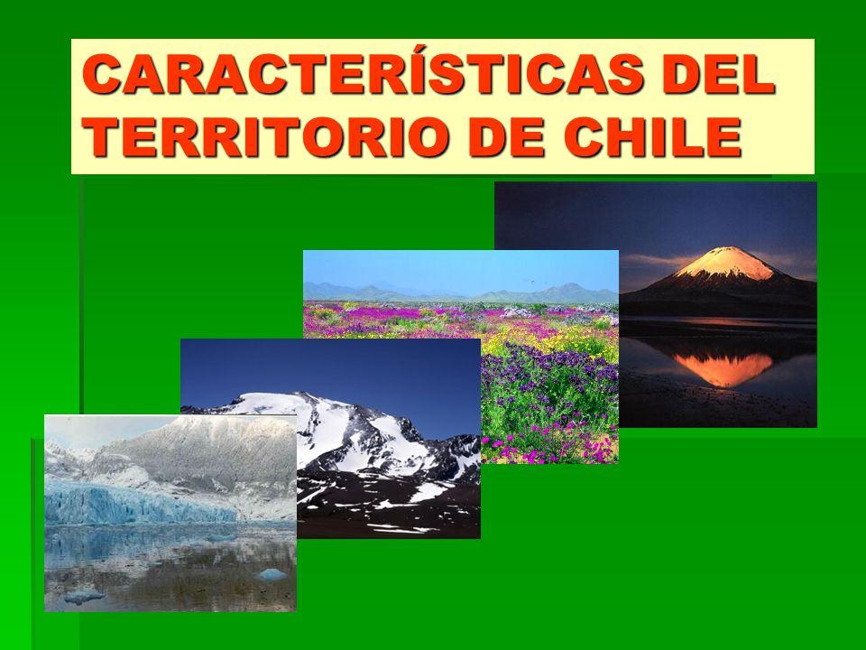 CARACTERÍSTICAS DEL TERRITORIO DE CHILE
