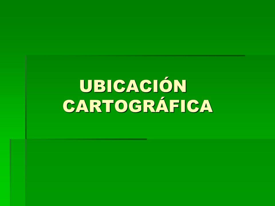 UBICACIÓN CARTOGRÁFICA