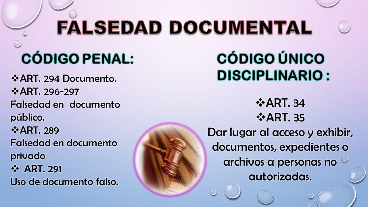 FALSEDAD DOCUMENTAL CÓDIGO PENAL: CÓDIGO ÚNICO DISCIPLINARIO : ART. 34