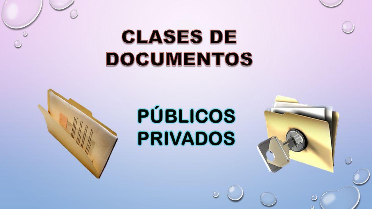 CLASES DE DOCUMENTOS PÚBLICOS PRIVADOS