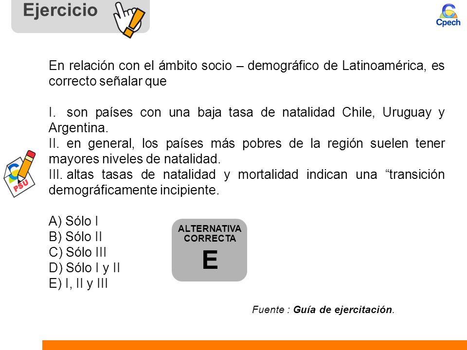 EjercicioEn relación con el ámbito socio – demográfico de Latinoamérica, es correcto señalar que.