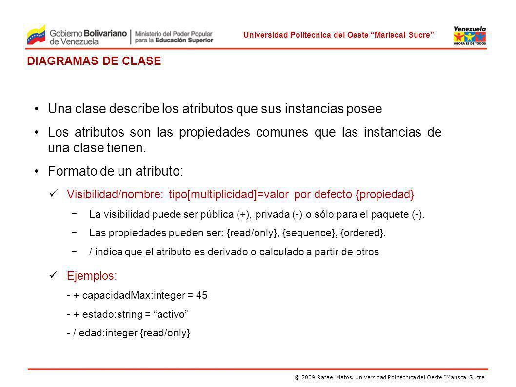 Una clase describe los atributos que sus instancias posee