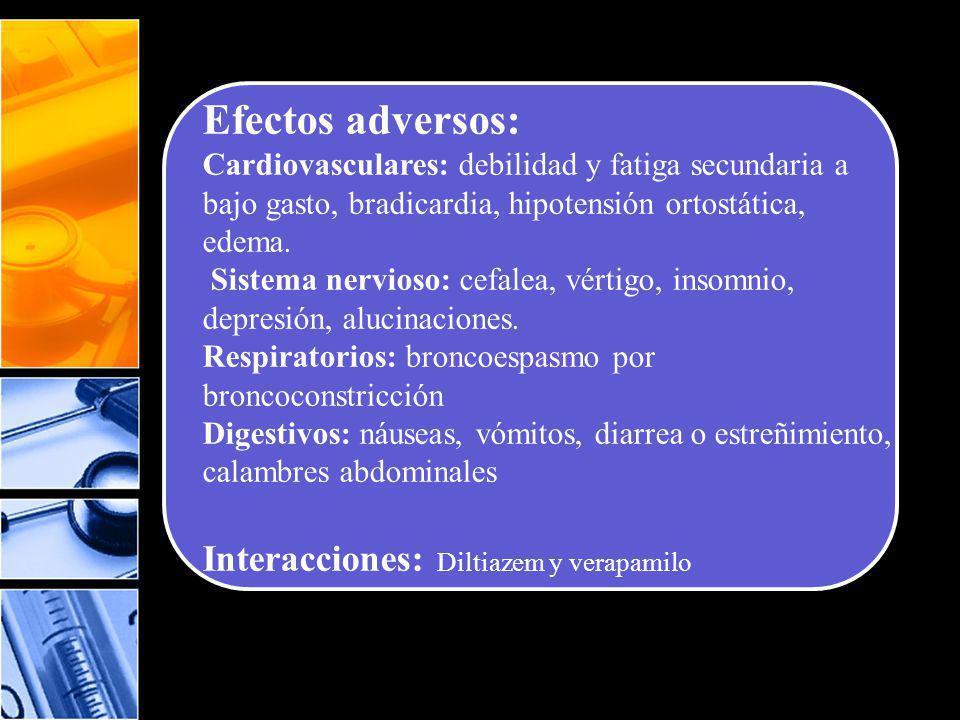 Efectos adversos: Interacciones: Diltiazem y verapamilo