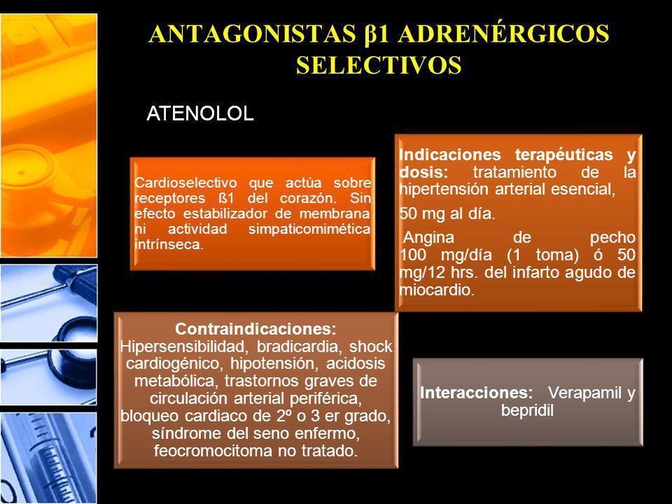 ANTAGONISTAS β1 ADRENÉRGICOS SELECTIVOS