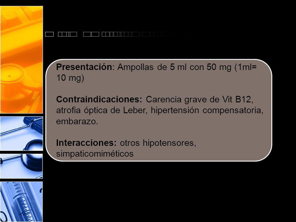 Presentación: Ampollas de 5 ml con 50 mg (1ml= 10 mg)