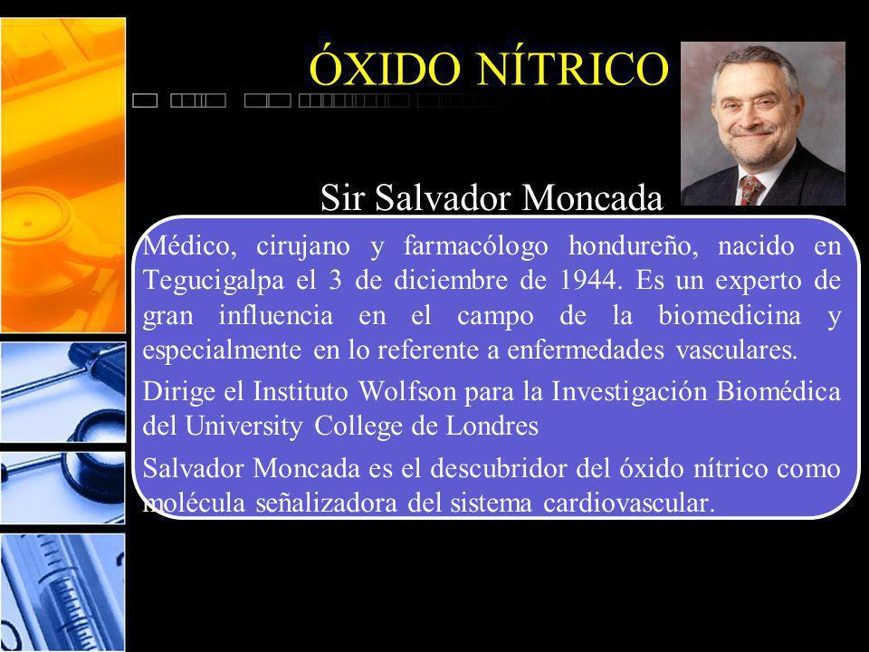 ÓXIDO NÍTRICO Sir Salvador Moncada