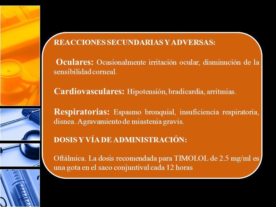 Cardiovasculares: Hipotensión, bradicardia, arritmias.