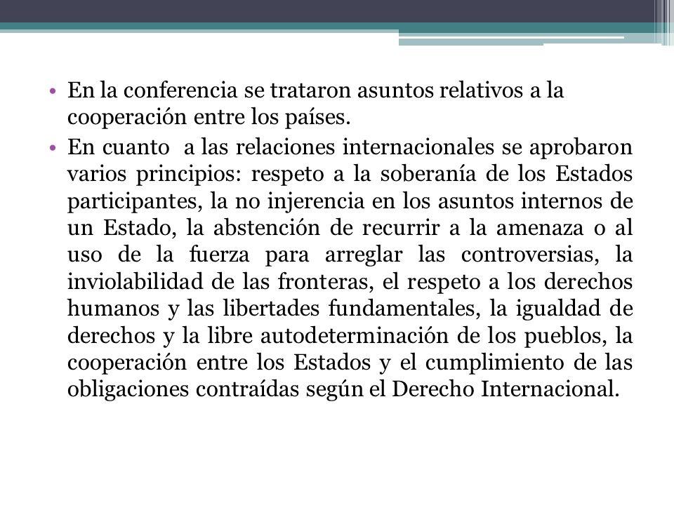 En la conferencia se trataron asuntos relativos a la cooperación entre los países.
