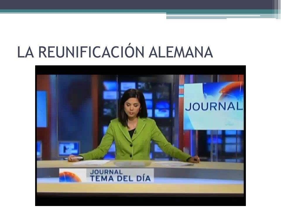 LA REUNIFICACIÓN ALEMANA