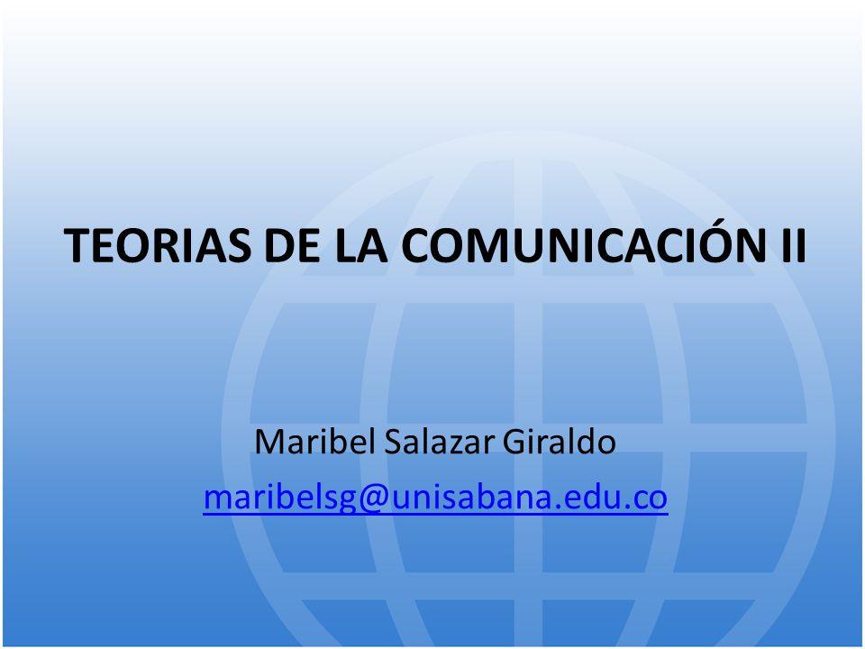 TEORIAS DE LA COMUNICACIÓN II