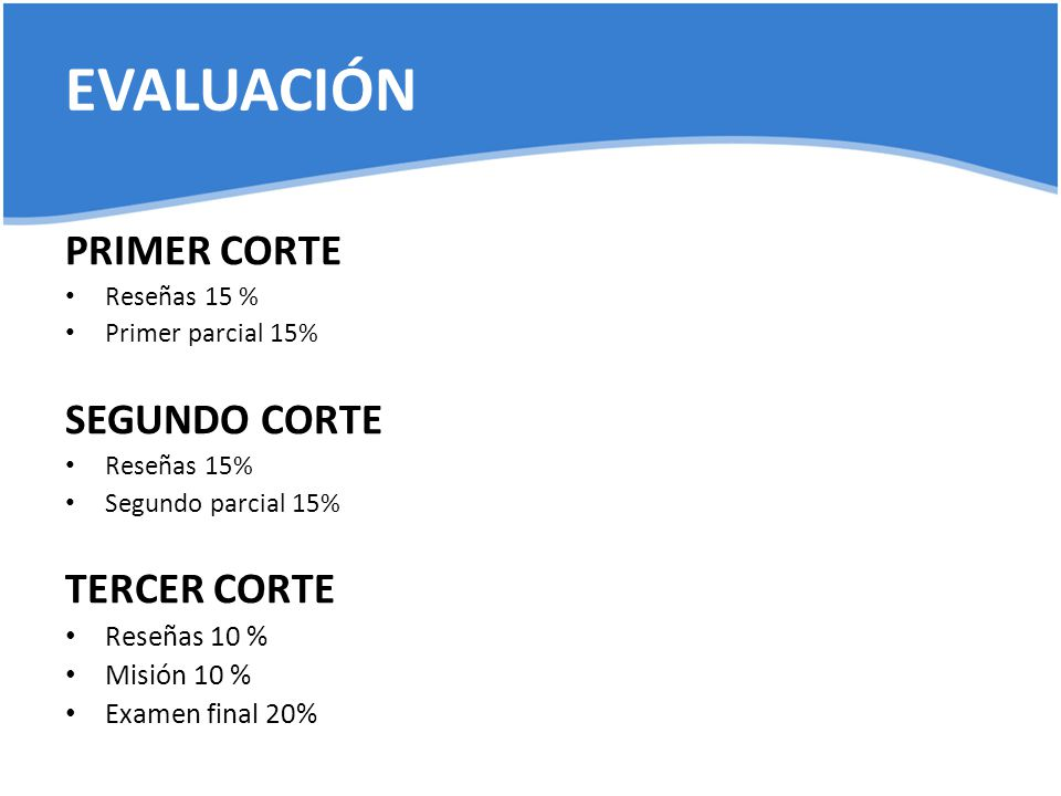 EVALUACIÓN PRIMER CORTE SEGUNDO CORTE TERCER CORTE Reseñas 10 %