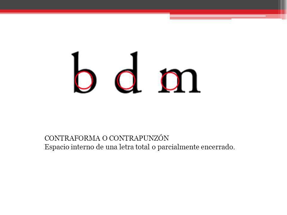 CONTRAFORMA O CONTRAPUNZÓN Espacio interno de una letra total o parcialmente encerrado.