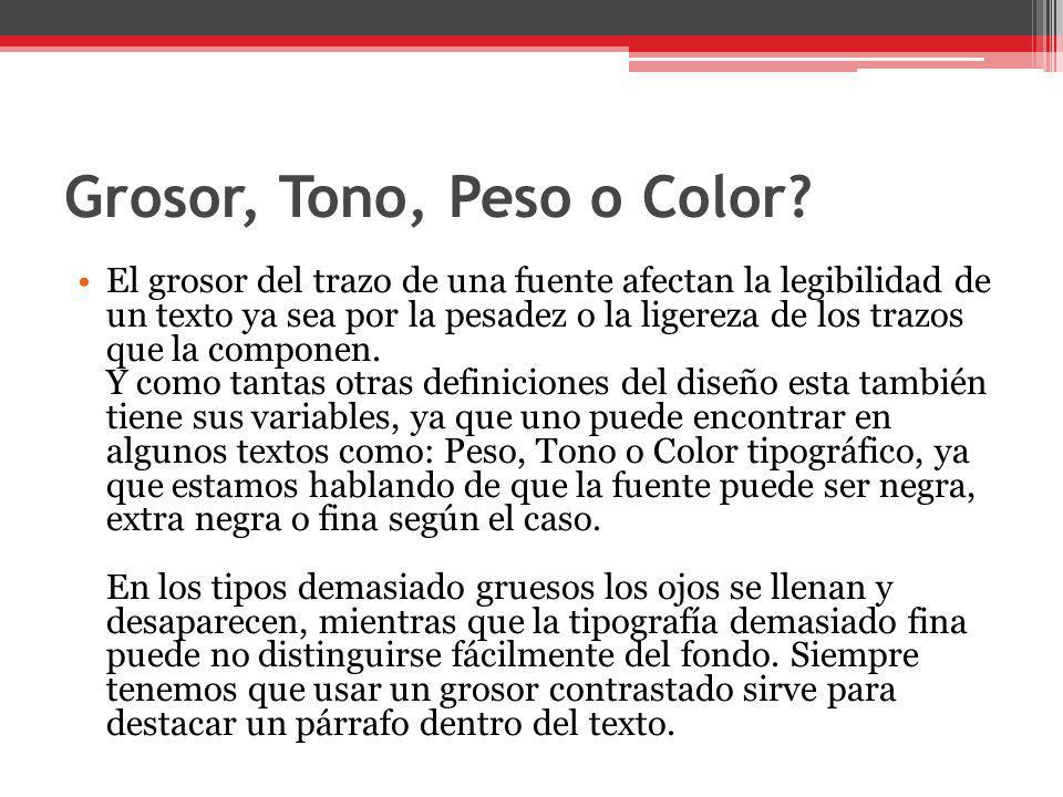 Grosor, Tono, Peso o Color